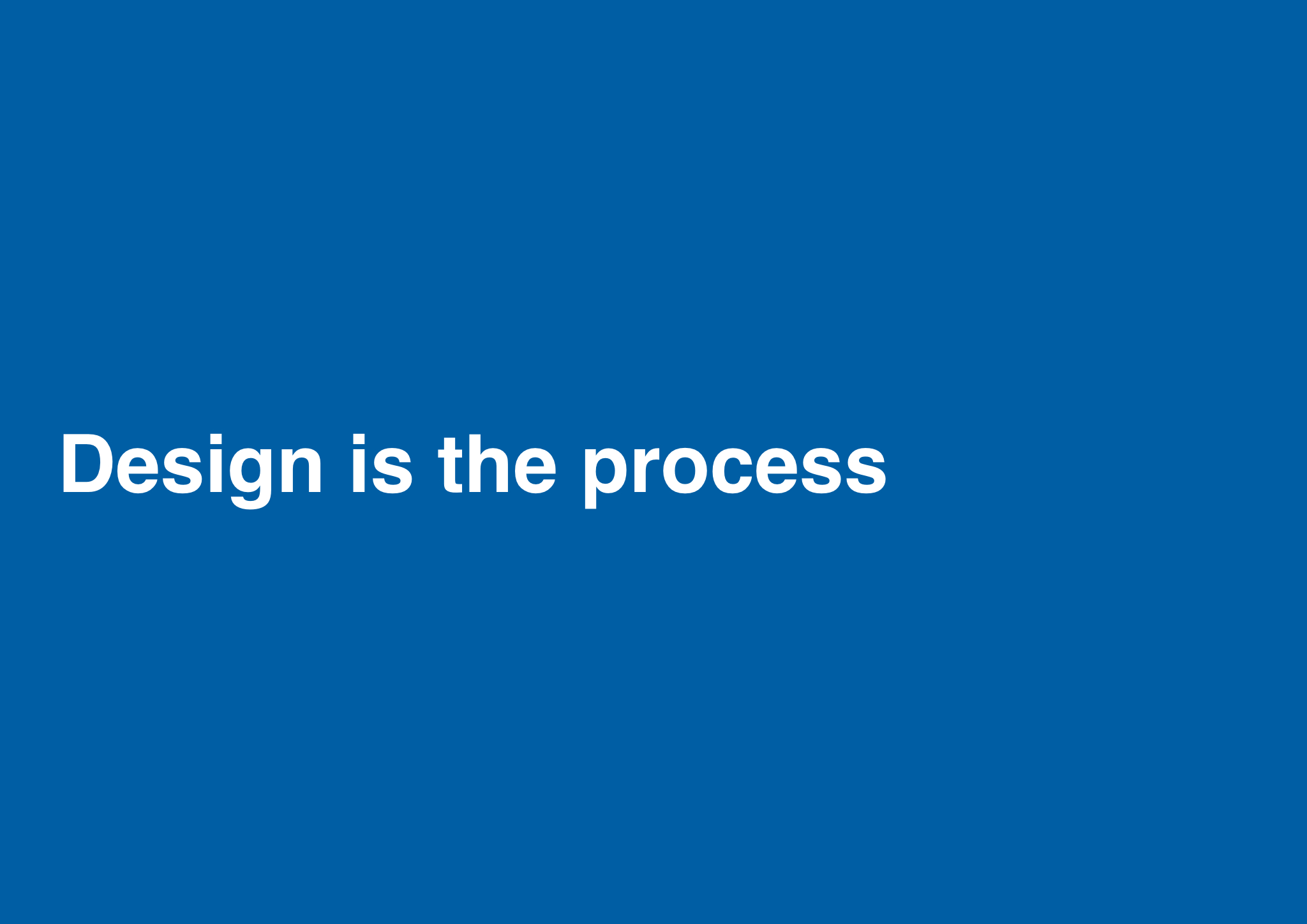 Design is the process